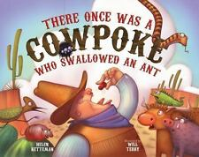 There Once Was a Cowpoke Who Swallowed an Ant (hc) by Helen Kitteman NEW