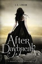 Darkness Before Dawn: After Daybreak 3 by J. A. London (2013, Paperback)
