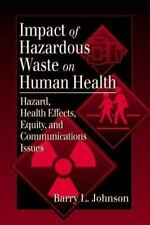 Impact of Hazardous Waste on Human Health: Hazard, Health Effects,-ExLibrary
