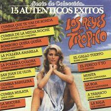 NEW - 15 Auntenticos Exitos: Serie De Coleccion by Reyes Del Tropico