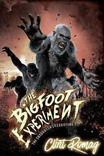 The Sasquatch Encounters: The Bigfoot Experiment by Clint Romag (2012,.