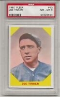 1960 FLEER #40 JOE TINKER, PSA 8 NM-MT, HOF,  CHICAGO CUBS, L@@K