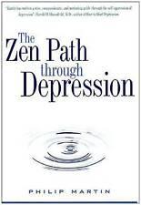 The Zen Path Through Depression (Plus), Martin, Philip, New Book