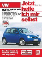VW Lupo / VW Lupo 3L / Lupo FSI, Seat Arosa ab Modell 1998. Jetzt helfe ich ...