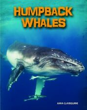 Humpback Whales (Living in the Wild: Sea Mammals) by Anna Claybourne Book The
