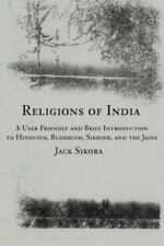 Religions of India: A User Friendly and Brief Introduction to Hinduism, Buddhism