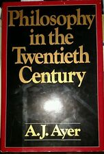 Philosophy in the Twentieth Century, by A. J. Ayer, 1982 HCDJ 1st Edition Used