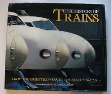 History of Trains from Orient Express To Bullet Railroad Massimo Ferrari Lazzati