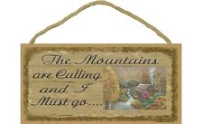 """THE MOUNTAINS ARE CALLING AND I MUST GO... Primitive Wood Hanging Sign 5"""" x 10"""""""
