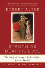 Strong as Death Is Love : The Song of Songs, Ruth, Esther, Jonah, and Daniel,...