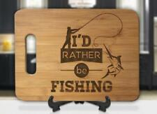 I'd Rather Be Fishing Engraved Cutting Board