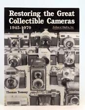 Thomas Tomosy 1998 Restoring the Great Collectible Cameras 1945-1970 Paperback