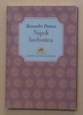 "49199 Dumas - Napoli borbonica - ""I Miraggi"" n. 4 Bibl. Touring Club 1997 I ed."