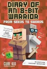 Diary of an 8-Bit Warrior : From Seeds to Swords - An Unofficial Minecraft...