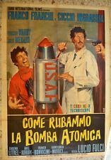 MANIFESTO ORIGINALE COME RUBAMMO LA BOMBA ATOMICA 67 FRANCO E CICCIO FULCI