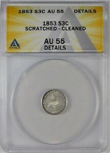 1853 3c Three Cent Silver Coin ANACS AU55 Details
