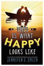 This Is What Happy Looks Like by Jennifer E. Smith (Paperback, 2013)