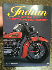 Indian Motorcycle Photographic History by Hatfield, Jerry Good condition book