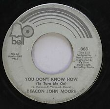 Hear! Northern Soul Funk 45 Deacon John Moore - You Don'T Know How / Many Rivers