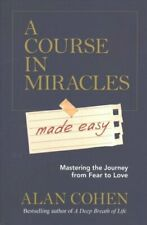 A Course in Miracles Made Easy Mastering the Journey from Fear ... 9781781806319