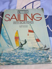 BETTER SAILING WITH BOB FISHER