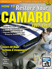 How To Restore Your Camaro 1967 1968 1969 Hands-On Restoration Guide Book