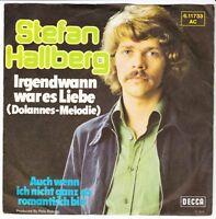 """7"""" Stefan Hallberg Irgendwann war es Liebe ( Dolannes Melodie) 70`s DECCA"""