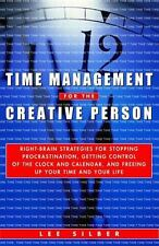 Time Management for the Creative Person: Right-Brain Strategies for Stopping Pro