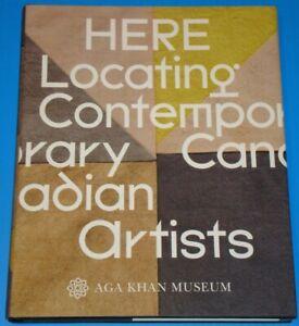 HERE:LOCATING CONTEMPORARY CANADIAN ARTISTS -Aga Khan Museum Toronto Canada book