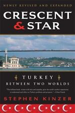 Crescent and Star: Turkey Between Two Worlds by Stephen Kinzer (English) Paperba
