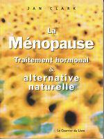 Livre la ménopause traitement hormonal & alternative naturelle book