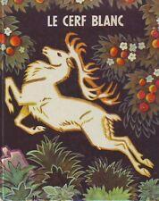 Le Cerf Blanc * Conte Letton * Album rigide grand format * éditions La Farandole