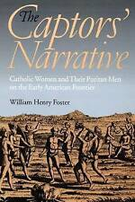 The Captors' Narrative: Catholic Women and Their Puritan Men on the Early Americ