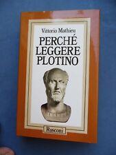 FILOSOFIA-VITTORIO MATHIEU-PERCHE' LEGGERE PLOTINO-RUSCONI-PRIMA EDIZIONE 1992