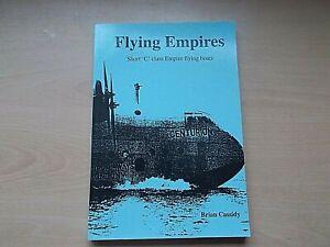 Flying Empires: Short 'C' Class Empire Flying Boats Cassidy, Brian C  VERY RARE!