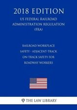Railroad Workplace Safety - Adjacent-Track On-Track Safety For Roadway Work...