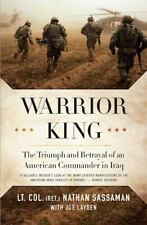 Warrior King: The Triumph and Betrayal of an American Commander in Iraq: By S...