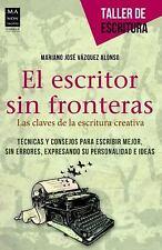 El escritor sin fronteras: Las claves de la escritura creativa (Taller de Escrit