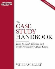 The Case Study Handbook: How to Read, Discuss, and Write Persuasively About Cas