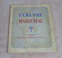 L'OEUVRE DU MARECHAL - EDITION DU SECRETARIAT GENERAL DE L'INFORMATION 1941