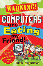 Warning! Computers are Eating my Friend!, By Capparucci, Dinah,in Used but Good