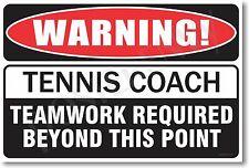 Warning Tennis Coach - NEW Novelty Humor Poster (hu240)