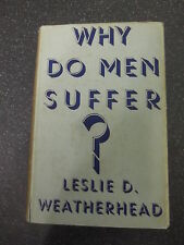 WHY DO MEN SUFFER? by LESLIE D.WEATHERHEAD ** 1935 2nd HARDBACK with D/W **
