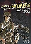 ALLIED AND GERMAN SOLDIERS NORMANDY 1944, Uniforms, World War II, Erwan Pauleian