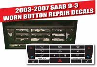 2003-07 SAAB 9-3 9-5 A/C CLIMATE CONTROL BUTTON REPAIR DECALS 1281688BA