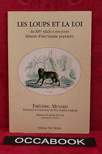 Les Loups et la loi du XIVe siècle à nos jours - Frédéric Muyard