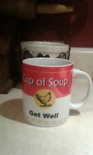"""CUP OF SOUP"" ""GET WELL"" COFFEE CUP/MUG  12 oz"