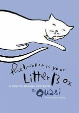 NEW - The World Is Your Litter Box: A How-to Manual for Cats (FREE TRACKING)