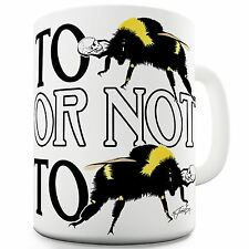 Twisted Envy To Bee Or Not To Bee Ceramic Mug