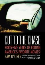 Cut to the Chase: Forty-Five Years of Editing America's Favorite Movies (Paperba